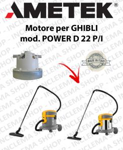 POWER T D 22 P/I moteur aspiration  AMETEK pour aspirateur GHIBLI
