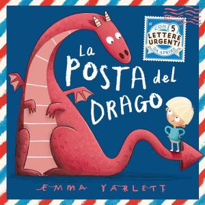 SASSI EDITORE LA POSTA DEL DRAGO. STORIE ILLUSTRATE di Emma Yarlett