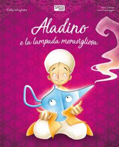 SASSI EDITORE ALADINO E LA LAMPADA MERAVIGLIOSA. FIABE INTAGLIATE di Luna Scortegagna, Irena Trevisan