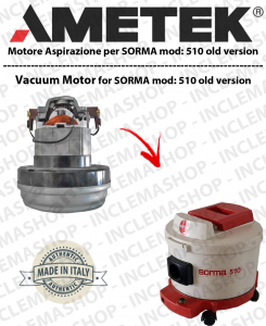 510 (old version) Vacuum Motor Amatek  for vacuum cleaner SORMA