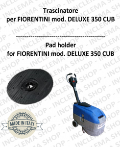 DELUXE 350 CUB Plateau (Pad Holder) pour autolaveuses FIORENTINI