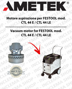 CTL 44 E - CTL 44 LE Vacuum Motor Amatek  for vacuum cleaner FESTOOL