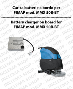 Carica Batteria a Bordo per lavapavimenti FIMAP mod. MMX 50 B-BT