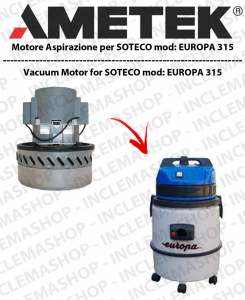 EUROPA 315 MOTORE ASPIRAZIONE AMETEK per aspirapolvere SOTECO
