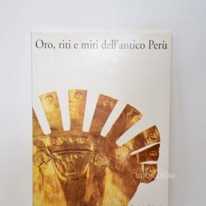 Libro Oro, Riti E Miti Dell' Antico Perù