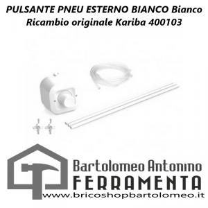 PULSANTE PNEU ESTERNO BIANCO Bianco Ricambio originale Kariba 400103
