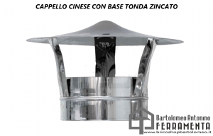 CAPPELLO CINESE CON BASE TONDA ZINCATO -2