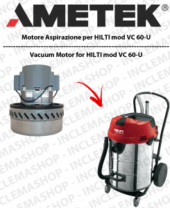 VC 60-U moteur aspiration  AMETEK pour aspirateur HILTI