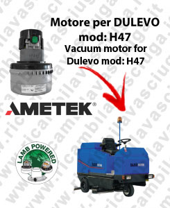 H47 Saugmotor LAMB AMETEK für scheuersaugmaschinen DULEVO