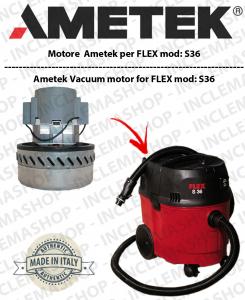 S 36 Moteur aspiration AMETEK pour aspirateur FLEX