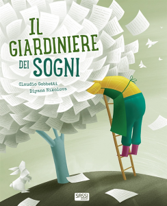 SASSI EDITORE IL GIARDINIERE DEI SOGNI C. Gobbetti, D. Nikolova