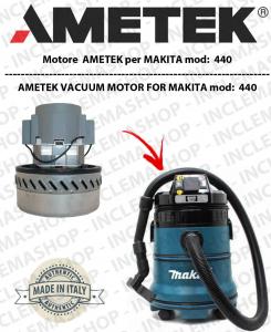 440  moteur aspiration AMETEK pour aspirateur  MAKITA