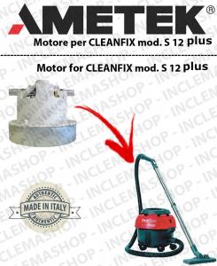 S 12  PLUS motor de aspiración Ametek para aspiradora CLEANFIX
