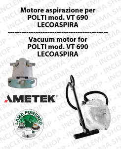 Motore Ametek di aspirazione per aspirapolvere e aspiraliquidi POLTI mod. VT 690 LECOASPIRA