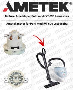 Lecoaspira VT 690 vendiamo MOTORE AMETEK aspirazione für Staubsauger a vapore Polti