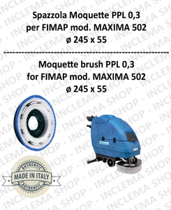 Moquette brushe for Scrubber Dryer FIMAP model MAXIMA 502 ø 245 x 55 PPL 0,30