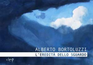 Alberto Bortoluzzi. L'eredità dello sguardo