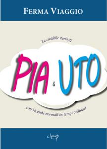 La credibile storia di PIA & UTO