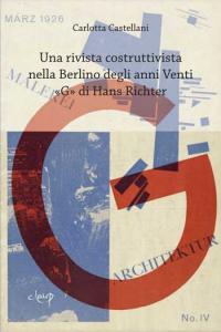 Una rivista costruttivista nella Berlino degli anni Venti. «G» di Hans Richter