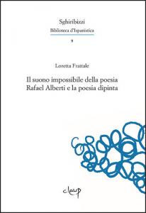 Il suono impossibile della poesia Rafael Alberti e la poesia dipinta