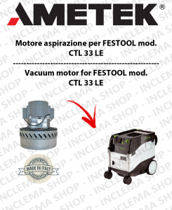 CTL 33 LE Vacuum Motor Amatek  for vacuum cleaner FESTOOL