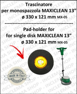 DISCO TRASCINATORE per monospazzola MAXICLEAN MX-05 13
