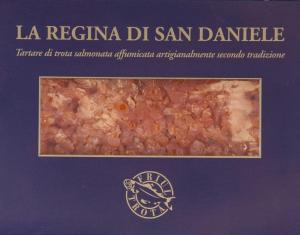 LA REGINA DI SAN DANIELE, tartare di trota salmonata affumicata a freddo - 100gr