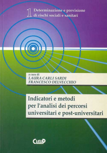 Indicatori e metodi per l'analisi dei percorsi universitari e post-universitari