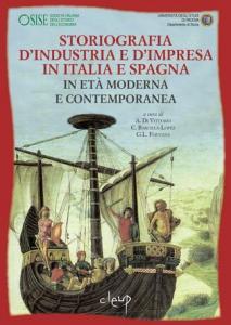 Storiografia d'industria e d'impresa in Italia e Spagna in età moderna e contemporanea - 2