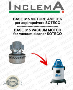 BASE 315 Vacuum Motor Amatek for vacuum cleaner SOTECO