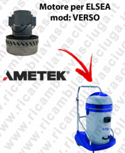VERSO Ametek Vacuum Motor for vacuum cleaner ELSEA