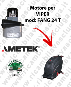 FANG 24 T LAMB AMETEK vacuum motor for scrubber dryer VIPER