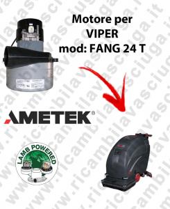 FANG 24 T MOTEUR ASPIRATION LAMB AMETEK pour autolaveuses VIPER