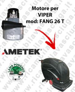 FANG 26 T MOTEUR ASPIRATION LAMB AMETEK pour autolaveuses VIPER
