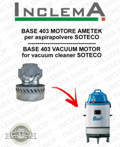 BASE 403 Vacuum Motor Amatek for vacuum cleaner SOTECO
