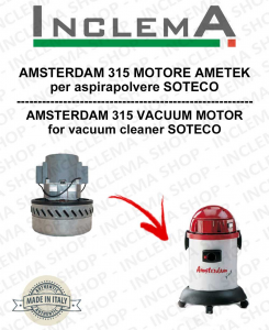 AMSETERDAM 315 Vacuum Motor Amatek for vacuum cleaner SOTECO