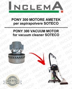 PONY 300 MOTORE ASPIRAZIONE AMETEK per aspirapolvere SOTECO