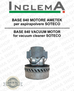 BASE 840 Vacuum Motor Amatek for vacuum cleaner SOTECO