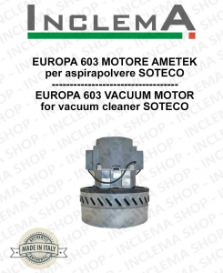EUROPA 603 Ametek Vacuum Motor for Vacuum Cleaner SOTECO