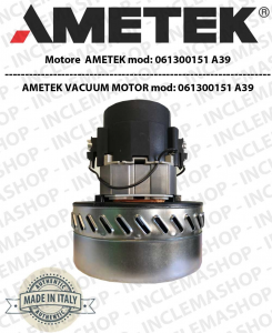 061300151 A 39 MOTORE aspirapolvere Ametek valido per sostituire motore 061300145