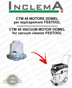 CTM 48 Domel Vacuum Motor for vacuum cleaner FESTOOL