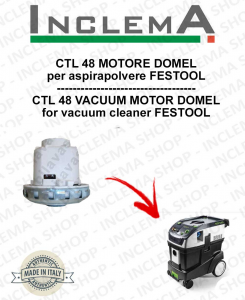 CTL 48 Domel Vacuum Motor for vacuum cleaner FESTOOL
