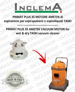 PRIMAT PLUS 35 MOTORE AMETEK aspirazione per aspirapolvere TASKI