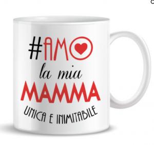 + FORTY MUG #AMO LA MIA MAMMA UNICA E INIMITABILE TZ56