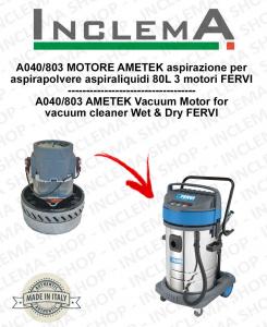 A040/803 MOTORE AMETEK aspirazione for Vacuum Cleaner aspiraliquidi 80L 3 motori FERVI