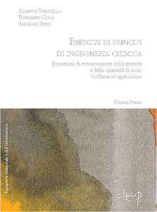 Esercizi di principi di ingegneria chimica - Vol. I