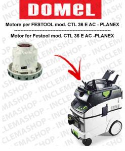 CTL 36 E AC-PLANEX MOTORE ASPIRAZIONE DOMEL per aspirapolvere FESTOOL