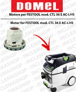 CTL 36 E AC-LHS Domel Vacuum Motor for Vacuum Cleaner FESTOOL