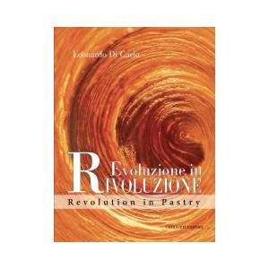 Evoluzione in Rivoluzione – Revolution in Pastry