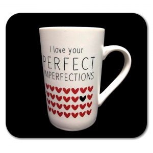 TAZZA bianca con scritta I LOVE YOUR PERFECT IMPERFECTIONS  in ceramica